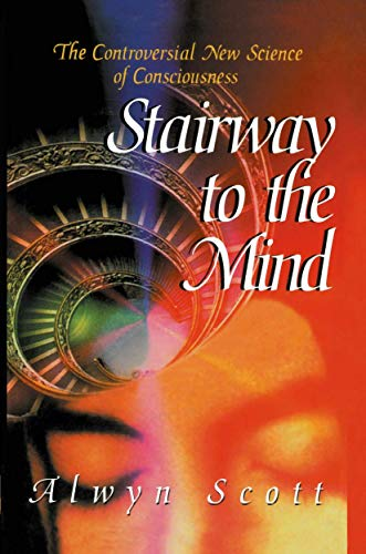 9781461275664: Stairway to the Mind: The Controversial New Science of Consciousness
