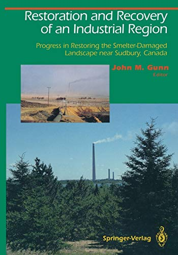 9781461275688: Restoration and Recovery of an Industrial Region: Progress in Restoring the Smelter-Damaged Landscape Near Sudbury, Canada (Springer Series on Environmental Management)