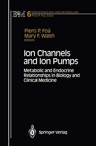 Ion Channels and Ion Pumps: Metabolic and Endocrine Relationships in Biology and Clinical Medicine ...