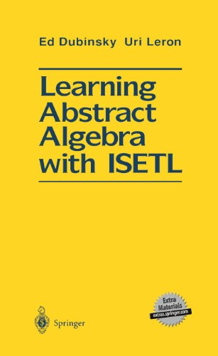 9781461276029: Learning Abstract Algebra with ISETL