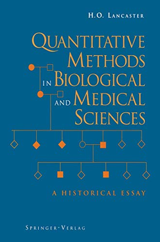 Quantitative Methods in Biological and Medical Sciences: A Historical Essay: H. O. Lancaster