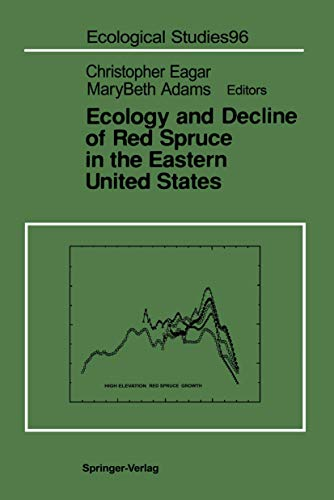 Ecology and Decline of Red Spruce in: Eagar, Christopher [Editor];
