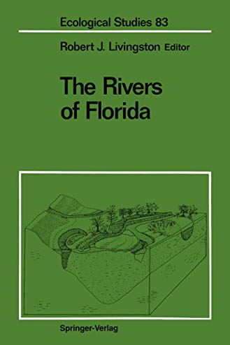 The Rivers of Florida (Ecological Studies): Livingston, Robert J.