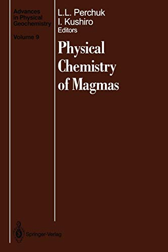 Physical Chemistry of Magmas (Advances in Physical: Perchuk, Leonid L.