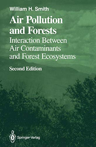 Air Pollution and Forests: Interactions between Air Contaminants and Forest Ecosystems (Springer ...