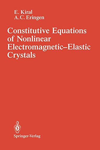 Constitutive Equations of Nonlinear Electromagnetic-Elastic Crystals: A. Cemal Eringen