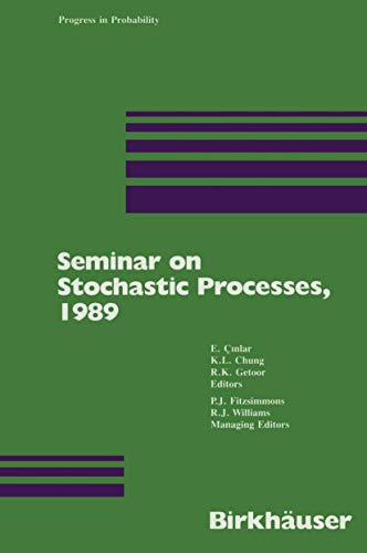 Seminar on Stochastic Processes, 1989: E. CINLAR