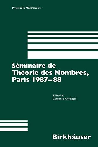 9781461280323: Séminaire de Théorie des Nombres, Paris 1987-88 (Progress in Mathematics)