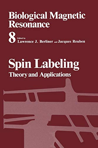 9781461280606: Spin Labeling: Theory and Applications (Biological Magnetic Resonance)