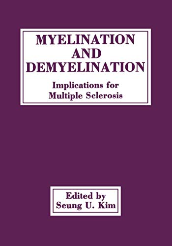 9781461280774: Myelination and Demyelination: Implications for Multiple Sclerosis