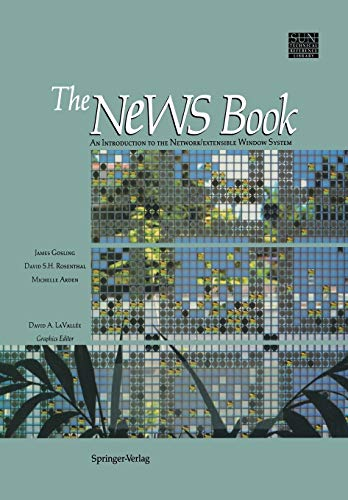 9781461281757: The NeWS Book: An Introduction to the Network/Extensible Window System (Sun Technical Reference Library)