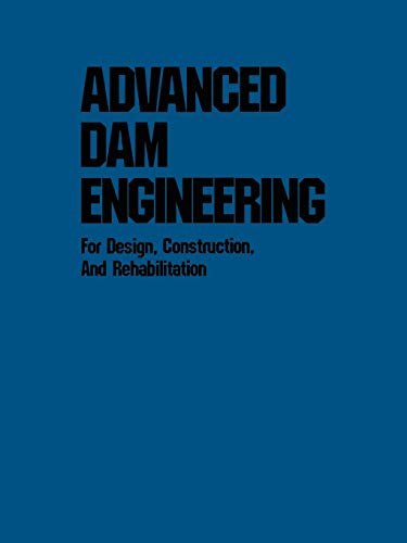 9781461282051: Advanced Dam Engineering for Design, Construction, and Rehabilitation