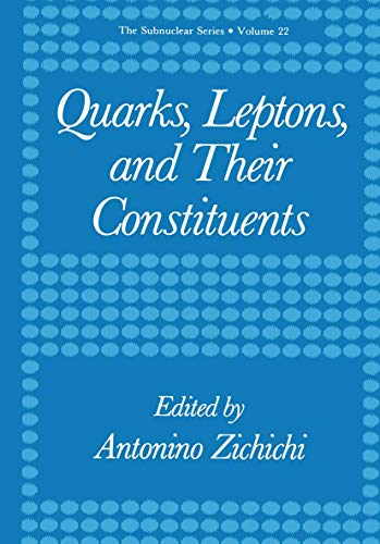 9781461282303: Quarks, Leptons, and Their Constituents (The Subnuclear Series) (Volume 22)