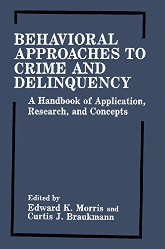 9781461282372: Behavioral Approaches to Crime and Delinquency: A Handbook of Application, Research, and Concepts