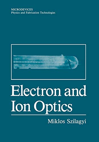 9781461282471: Electron and Ion Optics (Microdevices)