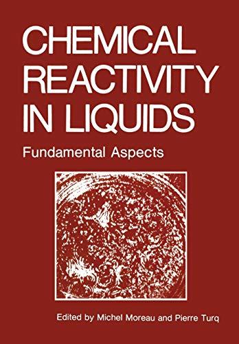 9781461282976: Chemical Reactivity in Liquids: Fundamental Aspects