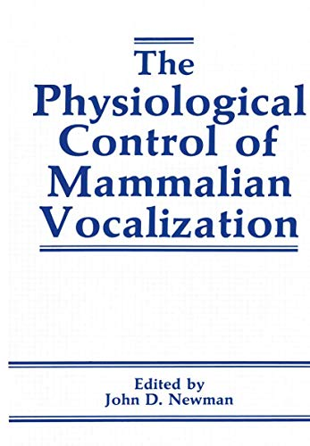 The Physiological Control of Mammalian Vocalization: J.D. NEWMAN