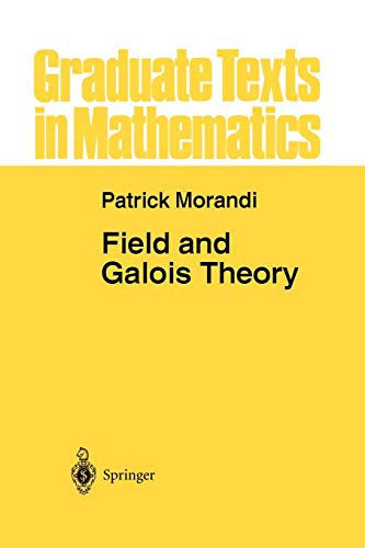 9781461284758: Field and Galois Theory (Graduate Texts in Mathematics)
