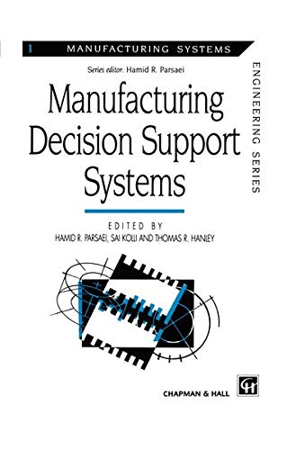 Manufacturing Decision Support Systems (Manufacturing Systems Engineering Series): Springer