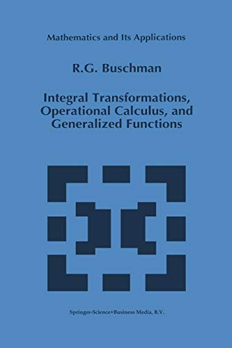 Integral Transformations, Operational Calculus, and Generalized Functions: R. G. Buschman