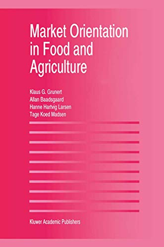 Market Orientation in Food and Agriculture: Tage Koed Madsen