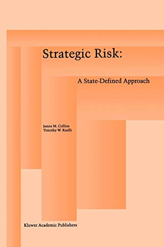 Strategic Risk: A State-Defined Approach (9781461285625) by James M. Collins; Timothy W. Ruefli