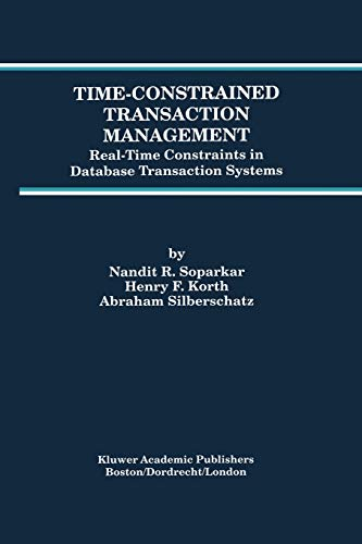 9781461286158: Time-Constrained Transaction Management: Real-Time Constraints in Database Transaction Systems (Advances in Database Systems)