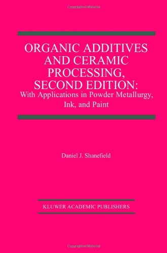 9781461286233: Organic Additives and Ceramic Processing, Second Edition: With Applications in Powder Metallurgy, Ink, and Paint