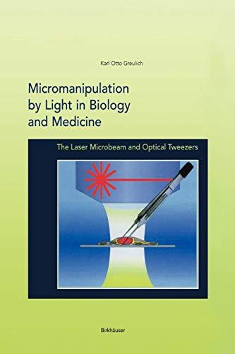 9781461286578: Micromanipulation by Light in Biology and Medicine: The Laser Microbeam and Optical Tweezers (Methods in Bioengineering)