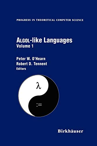 Algol-like Languages (Progress in Theoretical Computer Science) (1461286611) by Peter O'Hearn; Robert Tennent