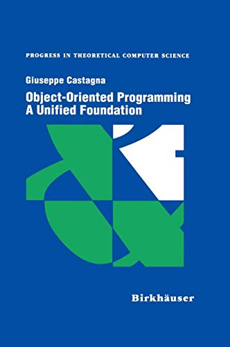 9781461286707: Object-Oriented Programming A Unified Foundation (Progress in Theoretical Computer Science)