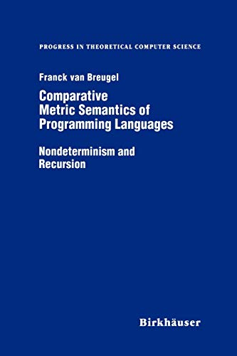 9781461286806: Comparative Metric Semantics of Programming Languages: Nondeterminism and Recursion (Progress in Theoretical Computer Science)