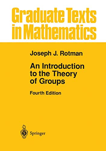 9781461286868: An Introduction to the Theory of Groups (Graduate Texts in Mathematics)
