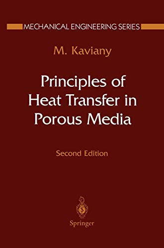 9781461287100: Principles of Heat Transfer in Porous Media (Mechanical Engineering Series)