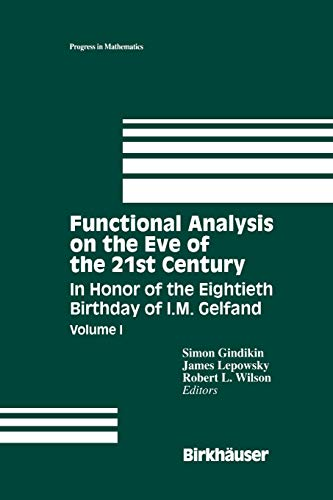9781461287131: Functional Analysis on the Eve of the 21st Century: Volume I In Honor of the Eightieth Birthday of I.M. Gelfand (Progress in Mathematics)