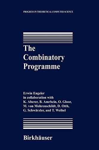 The Combinatory Programme (Progress in Theoretical Computer Science): Engeler, Erwin
