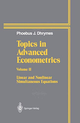 9781461287315: Topics In Advanced Econometrics: Volume II Linear and Nonlinear Simultaneous Equations