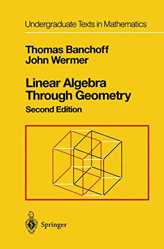 9781461287520: Linear Algebra Through Geometry (Undergraduate Texts in Mathematics)