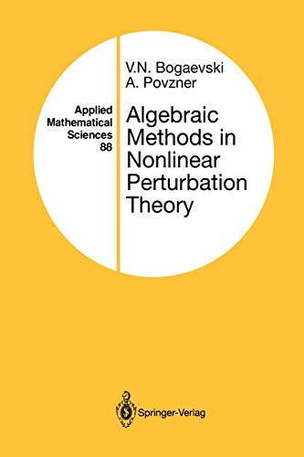 9781461287704: Algebraic Methods in Nonlinear Perturbation Theory (Applied Mathematical Sciences)