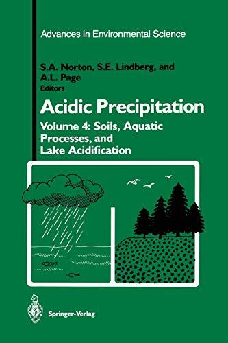 Acidic Precipitation: Soils, Aquatic Processes, and Lake Acidification: Norton, Stephen A.