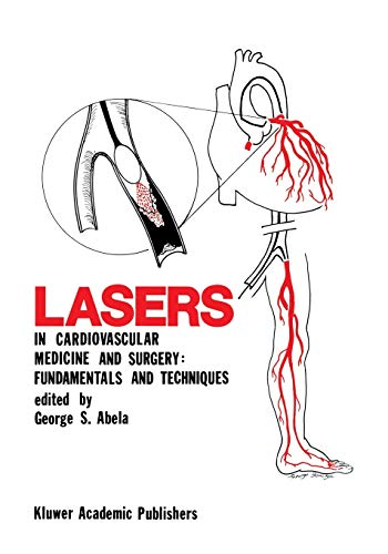 Lasers in Cardiovascular Medicine and Surgery: Fundamentals and Techniques (Paperback)