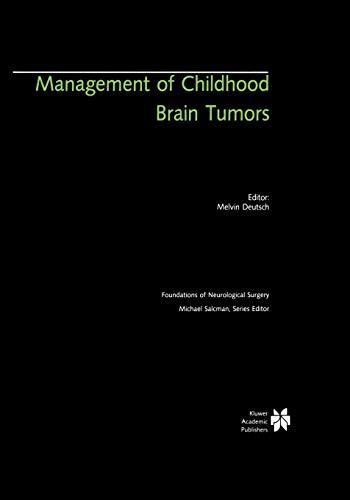 Management of Childhood Brain Tumors: Melvin Deutsch