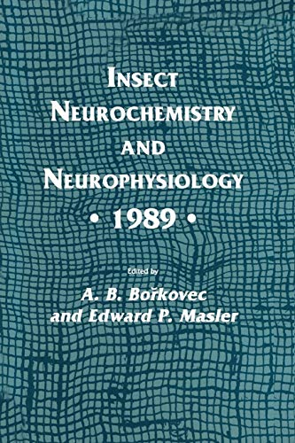 9781461288541: Insect Neurochemistry and Neurophysiology · 1989 · (Experimental and Clinical Neuroscience)