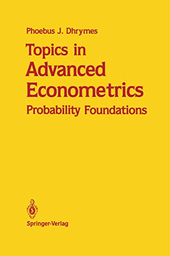 9781461288732: Topics in Advanced Econometrics: Probability Foundations