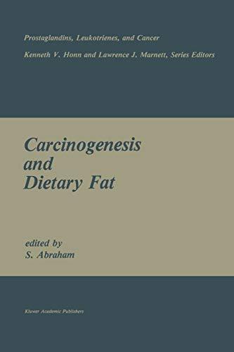 9781461288787: Carcinogenesis and Dietary Fat (Prostaglandins, Leukotrienes, and Cancer)