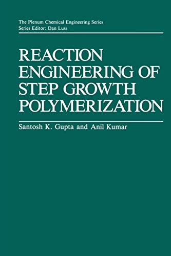9781461290087: Reaction Engineering of Step Growth Polymerization
