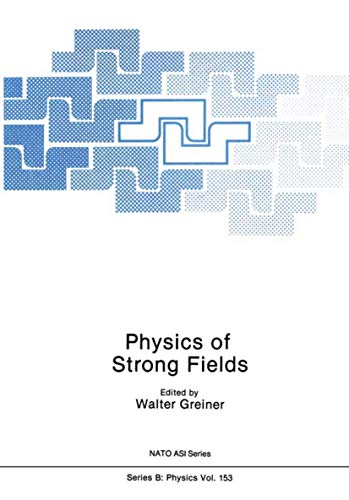 9781461290520: Physics of Strong Fields (Nato Science Series B:)