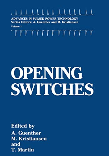 9781461290728: Opening Switches (Advances in Pulsed Power Technology)