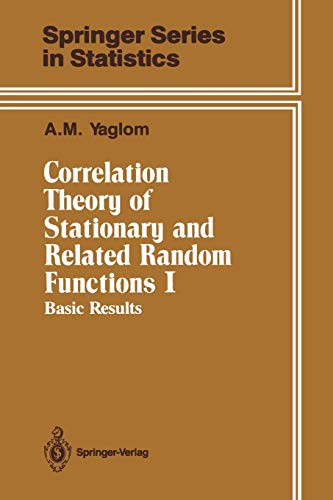 9781461290865: Correlation Theory of Stationary and Related Random Functions: Volume I: Basic Results (Springer Series in Statistics)