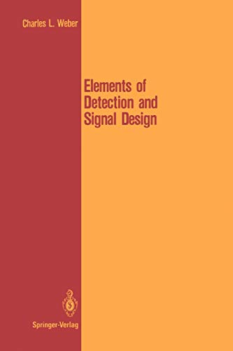 Elements of Detection and Signal Design: Charles L. Weber